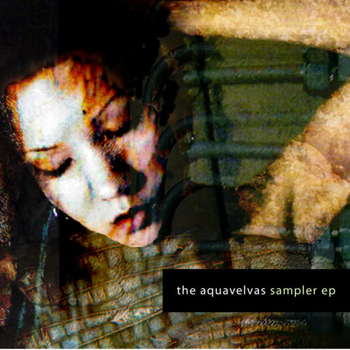 Cover of The Aquavelvas Sampler EP